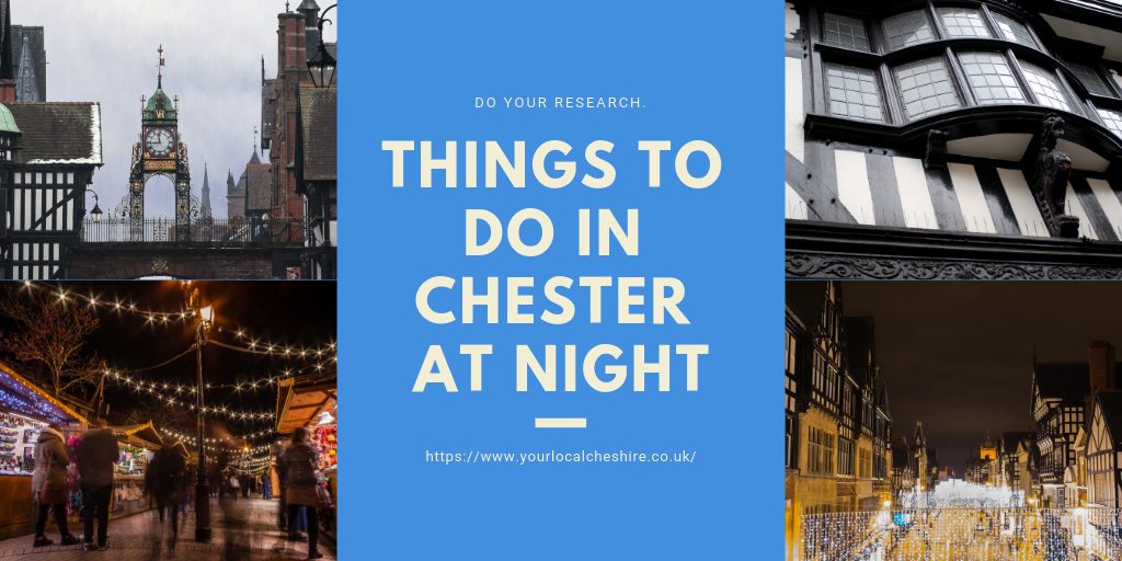 Things To Do In Chester at Night