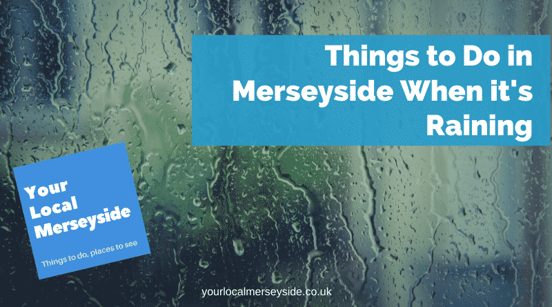 Fun-Things-To-Do-In-Liverpool-When-It-Is-Raining