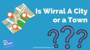 Is Wirral A Town or City